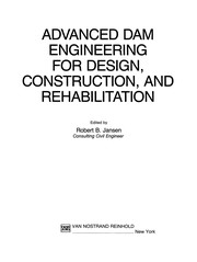 Cover of: Advanced Dam Engineering for Design, Construction, and Rehabilitation | Robert B. Jansen