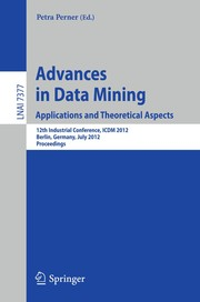 Advances in Data Mining. Applications and Theoretical Aspects by Petra Perner