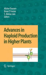 Cover of: Advances in Haploid Production in Higher Plants | Alisher Touraev