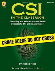 Cover of: CSI in the Classroom: Everything You Need to Plan and Teach a Successful CSI Unit in Any Subject (Middle Grades) | Jessica Pless