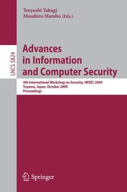Cover of: Advances in information and computer security | International Workshop on Security (4th 2009 Toyama-shi, Japan)