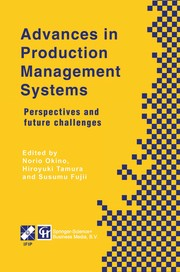 Cover of: Advances in Production Management Systems | Norio Okino