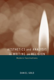 Cover of: Aesthetics and Analysis in Writing on Religion | Daniel Gold