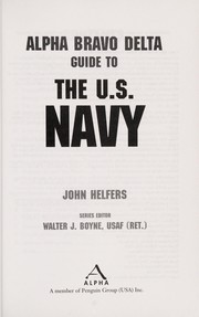 Cover of: Alpha Bravo Delta guide to the U.S. Navy
