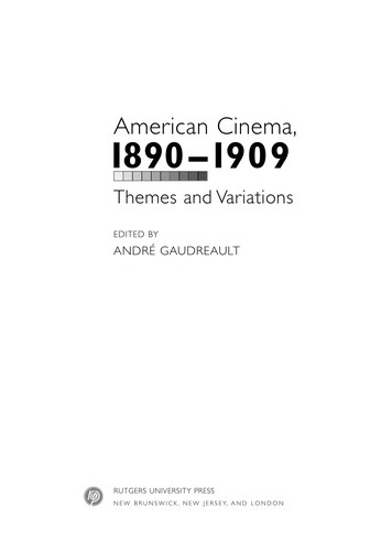 American cinema, 1890-1909 by edited by André Gaudreault.