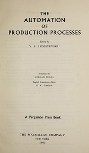 Cover of: The automation of production processes. | V. L. Lossievskiĭ