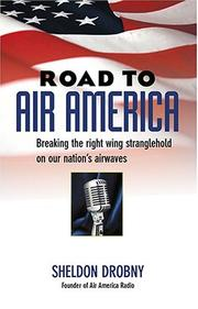 Cover of: Road To Air America | Sheldon Drobny