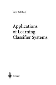 Cover of: Applications of Learning Classifier Systems | Larry Bull