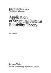Cover of: Application of Structural Systems Reliability Theory | Palle Thoft-Christensen