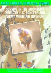 Cover of: Survive in the mountains with the U.S. Rangers and Army Mountain Division
