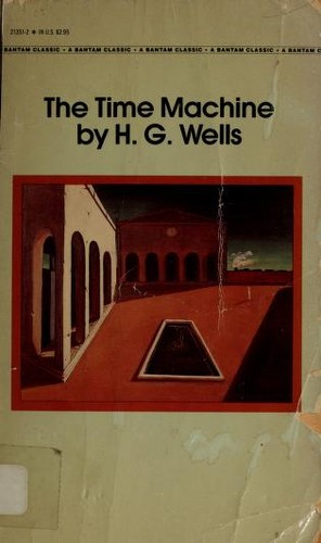 The Time Machine (Bantam Classics) by H. G. Wells