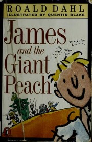 Cover of: James and the giant peach | Roald Dahl