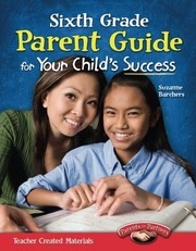 Cover of: Teacher Created Materials - Sixth Grade Parent Guide for Your Child's Success | Suzanne I. Barchers