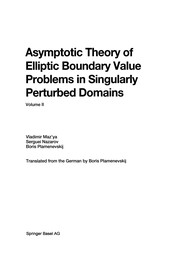 Cover of: Asymptotic theory of elliptic boundary value problems in singularly perturbed domains | V. G. Mazia