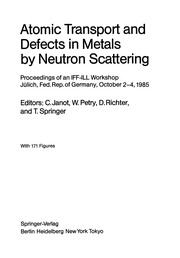 Cover of: Atomic Transport and Defects in Metals by Neutron Scattering | C. Janot