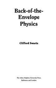 Cover of: Back-of-the-envelope physics | Clifford E. Swartz