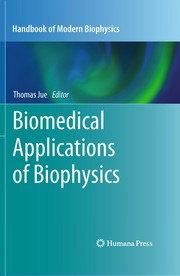 Cover of: Biomedical applications of biophysics | Thomas Jue