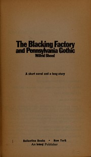 Cover of: The blacking factory, & Pennsylvania Gothic
