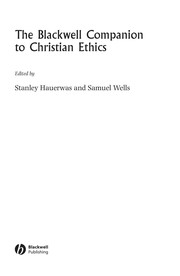 Cover of: The Blackwell companion to Christian ethics |