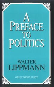 Cover of: A Preface To Politics (Great Minds) | Walter Lippmann