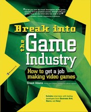 Cover of: Break into the game industry | Ernest Adams