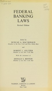 Cover of: Federal banking laws: a compilation of the federal statutes applicable to national banks, state bank members of the Federal Reserve System, and banks insured by the Federal Deposit Insurance Corporation