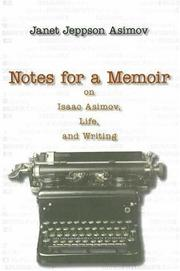 Cover of: Notes for a Memoir: On Isaac Asimov, Life, And Writing