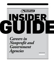 Cover of: Careers in nonprofit and government agencies | WetFeet (Firm)