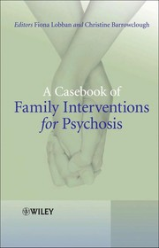 Cover of: A casebook of family interventions for psychosis |
