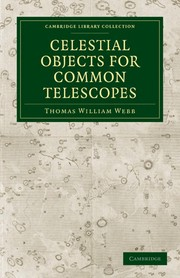 Cover of: Celestial Objects for Common Telescopes | Thomas William Webb