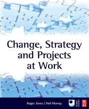 Cover of: Change, strategy and projects at work | Roger Jones