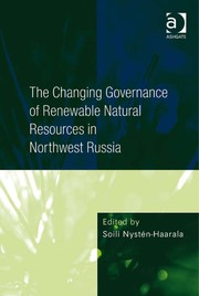 Cover of: The changing governance of renewable natural resources in northwest Russia