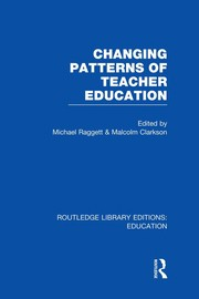 Changing Patterns of Teacher Education (RLE Edu N)