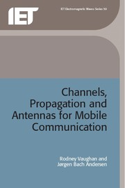 Cover of: Channels, Propagation and Antennas for Mobile Communications | Rodney Vaughan