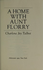 Cover of: A home with Aunt Florry. | Charlene Joy Talbot
