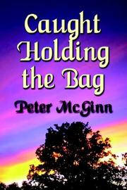 Cover of: Caught Holding the Bag | Peter McGinn