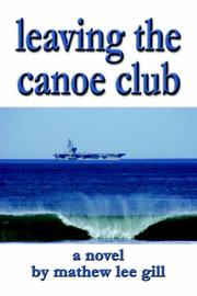 Cover of: Leaving the Canoe Club | Mathew Lee Gill
