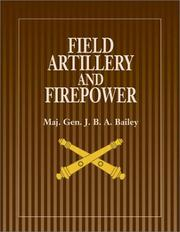 Cover of: Field artillery and firepower | J. B. A. Bailey