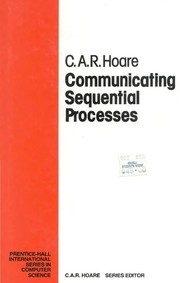 Cover of: Communicating sequential processes. | C. A. R. Hoare