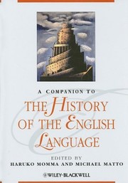 Cover of: A companion to the history of the English language | edited by Haruko Momma and Michael Matto.