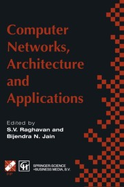 Cover of: Computer networks, architecture and applications | S. V. Raghavan