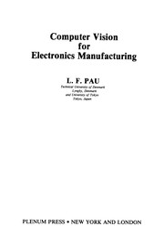 Cover of: Computer Vision for Electronics Manufacturing | L. F. Pau