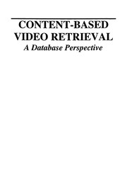 Cover of: Content-based video retrieval | Milan Petkovic