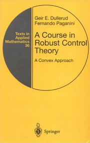 Cover of: A course in robust control theory | Geir E. Dullerud