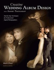 Cover of: Creative wedding album design with Adobe Photoshop | Mark Chen