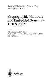 Cover of: Cryptographic Hardware and Embedded Systems - CHES 2002