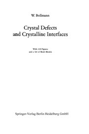 Cover of: Crystal Defects and Crystalline Interfaces | W. Bollmann