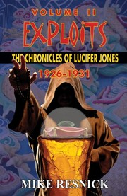 Cover of: Exploits: The Chronicles of Lucifer Jones Volume I - 1926-1931