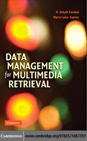 Cover of: Data management for multimedia retrieval | K. Selçuk Candan