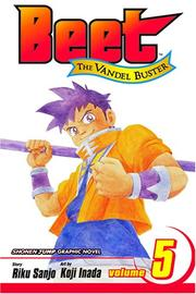 Cover of: Beet The Vandel Buster, Volume 5 (Beet The Vandel Buster) | Sanjo Riku
